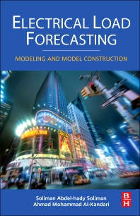 Electrical Load Forecasting, 1st Edition,S.A. Soliman,ISBN9780123815446