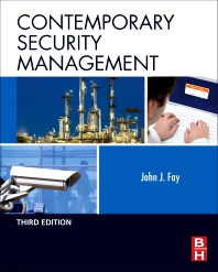 Contemporary Security Management, 3rd Edition,John Fay,ISBN9780123815491