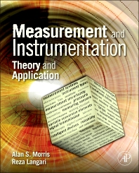 Measurement and Instrumentation, 1st Edition,Alan S Morris,Reza Langari,ISBN9780123819604
