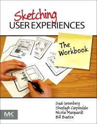 Sketching User Experiences: The Workbook, 1st Edition,Saul Greenberg,Sheelagh Carpendale,Nicolai Marquardt,Bill Buxton,ISBN9780123819611
