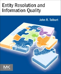 Entity Resolution and Information Quality, 1st Edition,John R. Talburt,ISBN9780123819727
