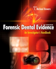 Forensic Dental Evidence, 2nd Edition,C. Michael Bowers,ISBN9780123820006