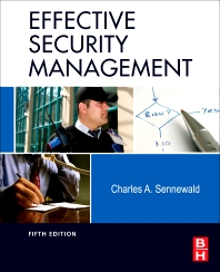 Effective Security Management, 5th Edition,Charles Sennewald,ISBN9780123820129