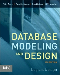 Database Modeling and Design, 5th Edition,Toby Teorey,Sam Lightstone,Tom Nadeau,H.V. Jagadish,ISBN9780123820204