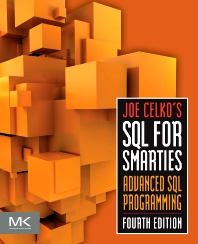 Joe Celko's SQL for Smarties - 4th Edition - ISBN: 9780123820228, 9780123820235