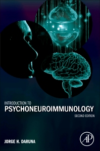Introduction to Psychoneuroimmunology, 2nd Edition,Jorge Daruna,ISBN9780123820495