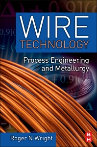 Wire Technology, 1st Edition,Roger Wright,ISBN9780123820921