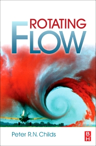 Rotating Flow, 1st Edition,Peter Childs,ISBN9780123820990