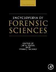 Encyclopedia of Forensic Sciences, 2nd Edition,Jay Siegel,Pekka Saukko,ISBN9780123821669