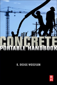 Concrete Portable Handbook, 1st Edition,R. Dodge Woodson,ISBN9780123821768