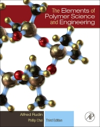 The Elements of Polymer Science & Engineering, 3rd Edition,Alfred Rudin,Phillip Choi,ISBN9780123821782