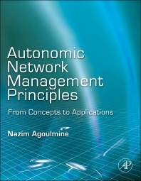 Autonomic Network Management Principles, 1st Edition,Nazim Agoulmine,ISBN9780123821911