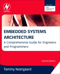 Embedded Systems Architecture, 2nd Edition,Tammy Noergaard,ISBN9780123821966