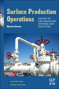 Cover image for Surface Production Operations: Vol 2: Design of Gas-Handling Systems and Facilities