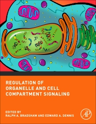 Regulation of Organelle and Cell Compartment Signaling, 1st Edition,Ralph A. Bradshaw,Edward A. Dennis,ISBN9780123822130