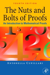 The Nuts and Bolts of Proofs, 4th Edition,Antonella Cupillari,ISBN9780123822178