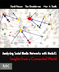 Analyzing Social Media Networks with NodeXL, 1st Edition,Derek Hansen,Ben Shneiderman,Marc Smith,ISBN9780123822291