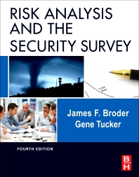Risk Analysis and the Security Survey, 4th Edition,James F. Broder,Eugene Tucker,ISBN9780123822338