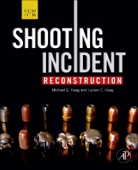 Shooting Incident Reconstruction, 2nd Edition,Michael Haag,Lucien Haag,ISBN9780123822413