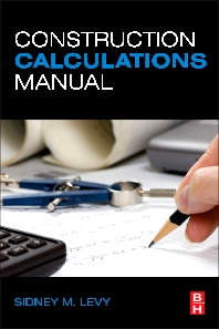 Construction Calculations Manual - 1st Edition - ISBN: 9780123822437, 9780123822444