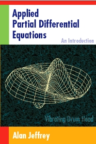 Applied Partial Differential Equations: An Introduction, 1st Edition,Alan Jeffrey,ISBN9780123822529