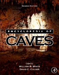 Encyclopedia of Caves, 2nd Edition,William B. White,David C. Culver,ISBN9780123838322