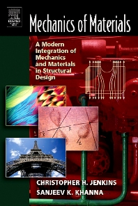 Mechanics of Materials, 1st Edition,Christopher Jenkins,Sanjeev Khanna,ISBN9780123838520