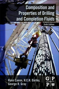 Composition and Properties of Drilling and Completion Fluids - 6th Edition - ISBN: 9780123838582, 9780123838599
