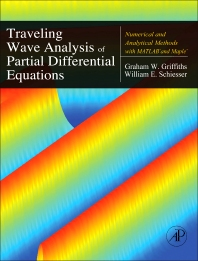 Traveling Wave Analysis of Partial Differential Equations, 1st Edition,Graham Griffiths,William Schiesser,ISBN9780123846525