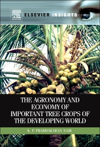 The Agronomy and Economy of Important Tree Crops of the Developing World, 1st Edition,K.P. Prabhakaran Nair,ISBN9780123846785