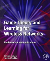 Cover image for Game Theory and Learning for Wireless Networks