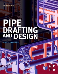 Pipe Drafting and Design - 3rd Edition - ISBN: 9780123847003, 9780123847010