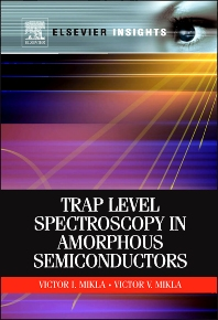 Trap Level Spectroscopy in Amorphous Semiconductors - 1st Edition - ISBN: 9780123847157, 9780123847164