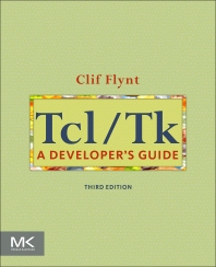Tcl/Tk, 3rd Edition,Clif Flynt,ISBN9780123847171
