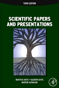 Scientific Papers and Presentations, 3rd Edition,Martha Davis,Kaaron Joann Davis ,Marion Dunagan,ISBN9780123847270