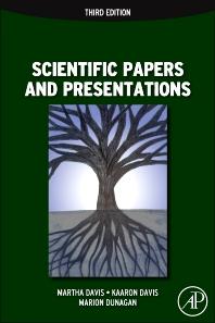 Scientific Papers and Presentations, 3rd Edition,Martha Davis,Kaaron Joann Davis ,Marion Dunagan,ISBN9780123847287