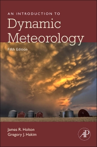 An Introduction to Dynamic Meteorology, 5th Edition,James Holton,Gregory J Hakim,ISBN9780123848666