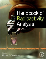 Handbook of Radioactivity Analysis, 3rd Edition,Michael L'Annunziata,ISBN9780123848741