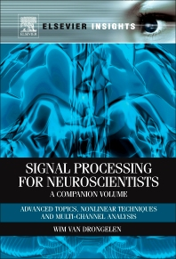 Signal Processing for Neuroscientists, A Companion Volume, 1st Edition,Wim van Drongelen,ISBN9780123849151