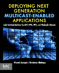 Deploying Next Generation Multicast-enabled Applications, 1st Edition,Vinod Joseph,Srinivas Mulugu,ISBN9780123849236