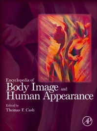 Encyclopedia of Body Image and Human Appearance, 1st Edition,Thomas Cash,ISBN9780123849250