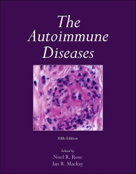 The Autoimmune Diseases, 5th Edition,Ian Mackay,Noel R Rose,ISBN9780123849298