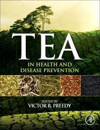 Tea in Health and Disease Prevention, 1st Edition,Victor Preedy,ISBN9780123849373