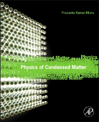 Physics of Condensed Matter, 1st Edition,Prasanta Misra,ISBN9780123849540