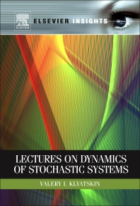 Lectures on Dynamics of Stochastic Systems, 1st Edition,Valery Klyatskin,ISBN9780123849663