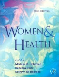 Women and Health, 2nd Edition,Marlene Goldman,Rebecca Troisi,Kathryn Rexrode,ISBN9780123849786