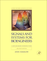 Signals and Systems for Bioengineers, 2nd Edition,John Semmlow,ISBN9780123849823