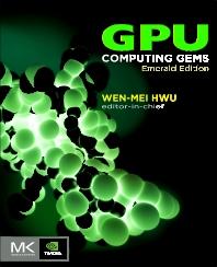 GPU Computing Gems Emerald Edition, 1st Edition,Wen-mei Hwu,ISBN9780123849885