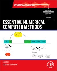 Essential Numerical Computer Methods, 1st Edition,Michael Johnson,ISBN9780123849984
