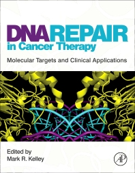 DNA Repair in Cancer Therapy, 1st Edition,Mark Kelley,ISBN9780123849991
